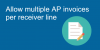 Allow multiple AP invoices  per receiver line