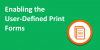 Enabling-the-User-Defined-Print-Forms