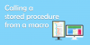 Calling-a-stored-procedure-from-a-macro