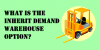 What_is_the_Inherit_Demand_Warehouse_Option