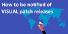 How_to_be_notified_of_VISUAL_patch_releases