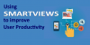 Using SmartViews to improve user productivity