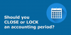 Should-you-CLOSE-or-LOCK-an-accounting-period